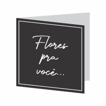 Cartão Flores Pra Você 09cmx09cm 10pçs Preto